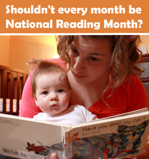 Shouldn't every month be National Reading Month?