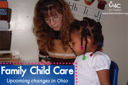 Changes are coming to child care in Ohio.  Are you ready?