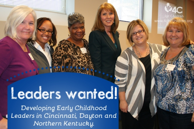Leaders wanted in Cincinnati, Dayton, and Northern Kentucky for 4C's Developing Early Childhood Leaders seminar. New series beginning January of 2014!