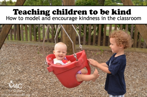 In order to teach kindness to children, you need to model kindness